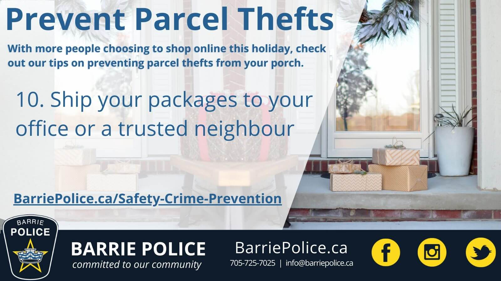 Prevent Parcel Thefts Tip 10: Ship parcels to a trusted neighbour or your office